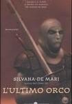 L'ultimo Orco di Silvana De Mari, Salani